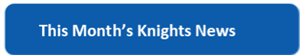 This Months Knights News
